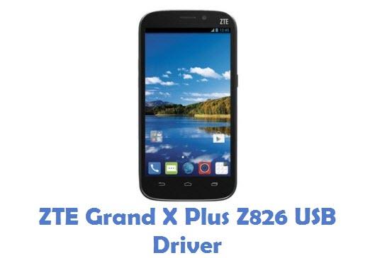 ZTE Grand X Plus Z826 USB Driver