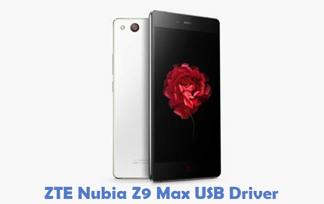 ZTE Nubia Z9 Max USB Driver
