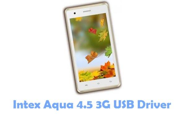 Download Intex Aqua 4.5 3G USB Driver