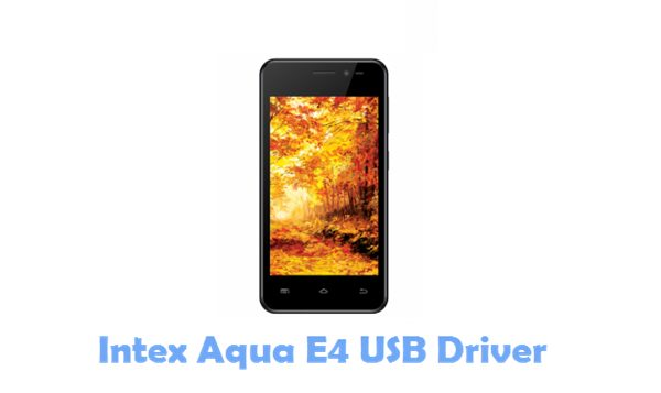 Download Intex Aqua E4 USB Driver