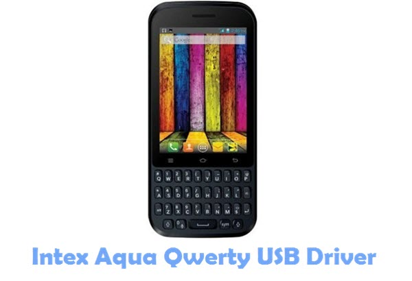 Download Intex Aqua Qwerty USB Driver
