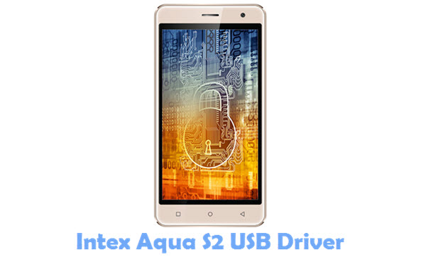 Download Intex Aqua S2 USB Driver