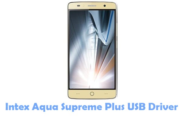 Download Intex Aqua Supreme Plus USB Driver