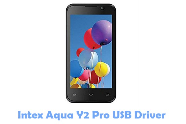 Download Intex Aqua Y2 Pro USB Driver