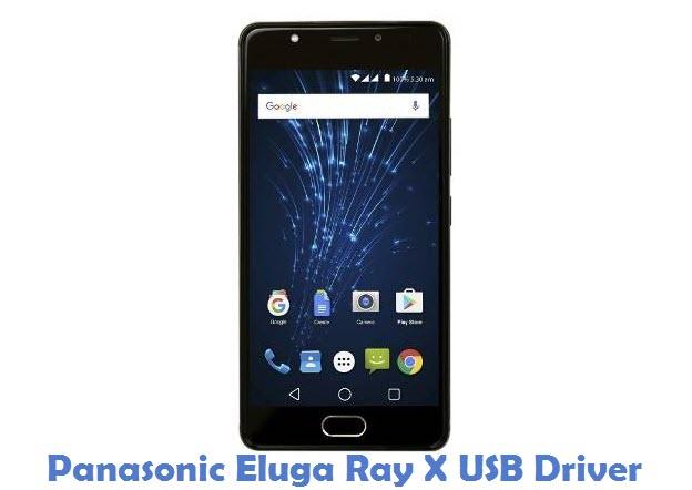 Panasonic Eluga Ray X USB Driver