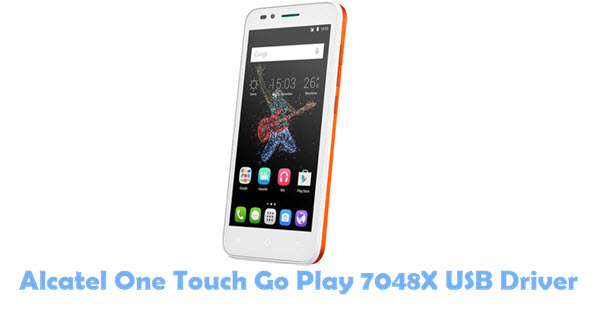 Download Alcatel One Touch Go Play 7048X USB Driver