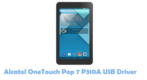Download Alcatel OneTouch Pop 7 P310A USB Driver