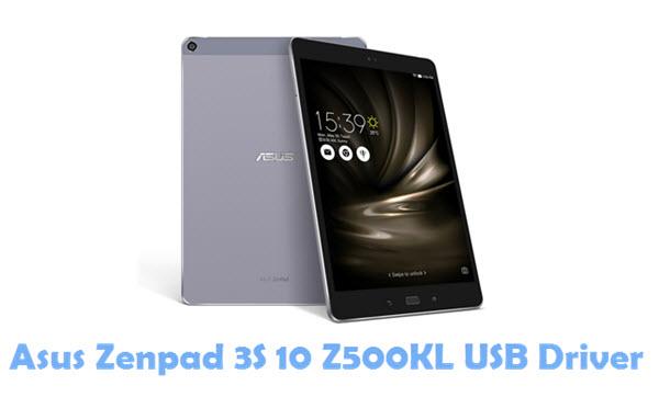 Download Asus Zenpad 3S 10 Z500KL USB Driver