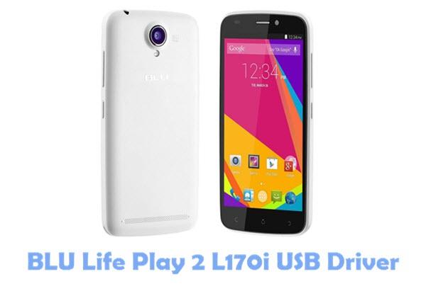 Download BLU Life Play 2 L170i USB Driver