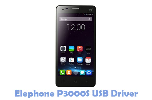 Download Elephone P3000S USB Driver