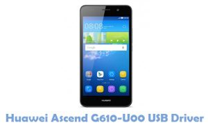 Download Huawei Ascend G610-U00 USB Driver | All USB Drivers