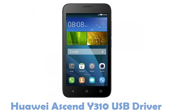 Download Huawei Ascend Y310 USB Driver