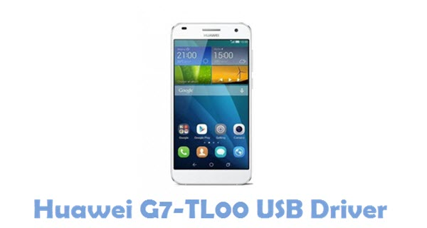 Download Huawei G7-TL00 USB Driver
