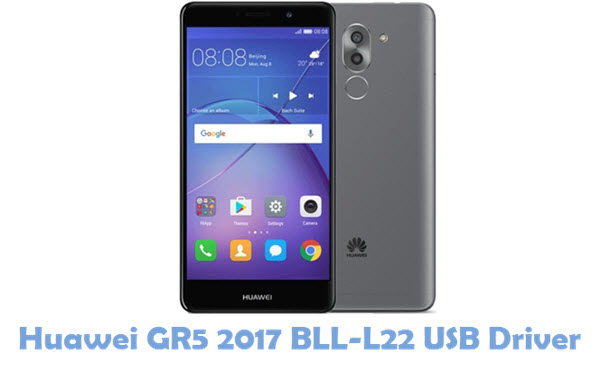 Download Huawei GR5 2017 BLL-L22 USB Driver