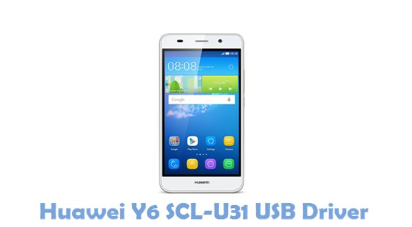 Download Huawei Y6 SCL-U31 USB Driver