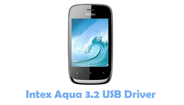 Download Intex Aqua 3.2 USB Driver