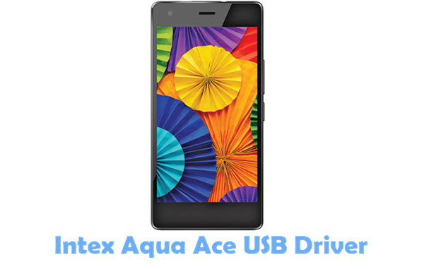 Download Intex Aqua Ace USB Driver