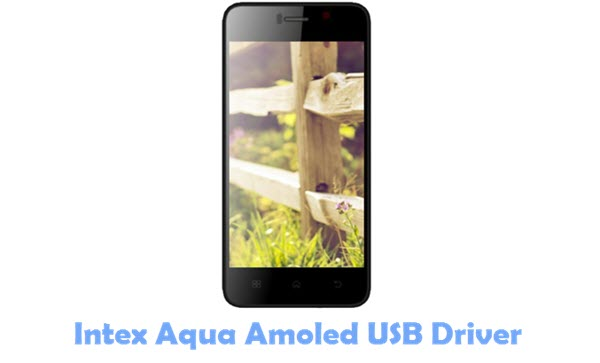 Download Intex Aqua Amoled USB Driver