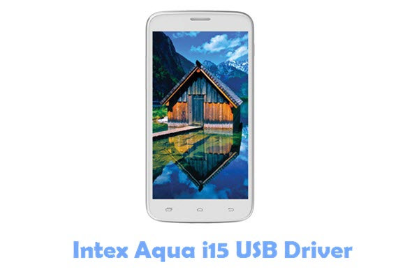 Download Intex Aqua i15 USB Driver