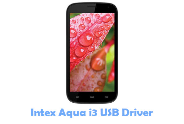 Download Intex Aqua i3 USB Driver