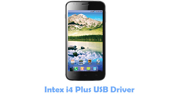 Download Intex i4 Plus USB Driver