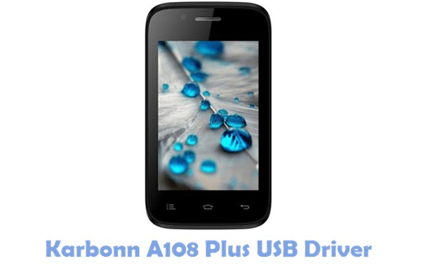 Download Karbonn A108 Plus USB Driver