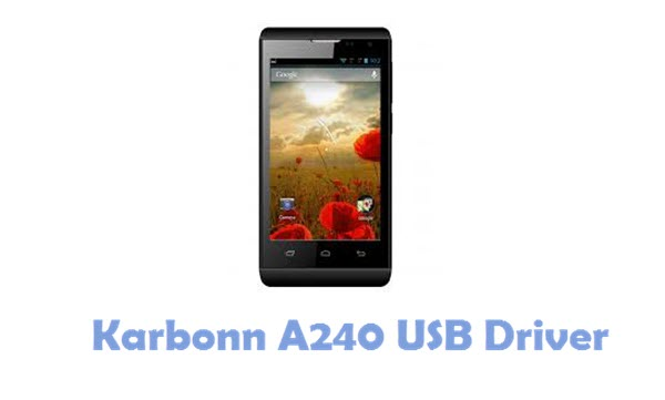Download Karbonn A240 USB Driver