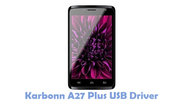 Download Karbonn A27 Plus USB Driver