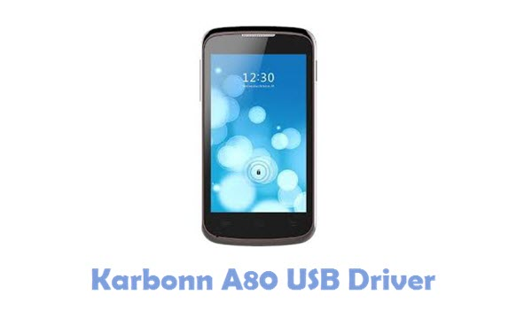 Download Karbonn A80 USB Driver
