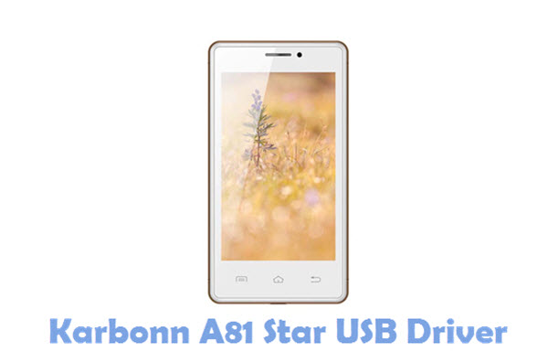 Download Karbonn A81 Star USB Driver