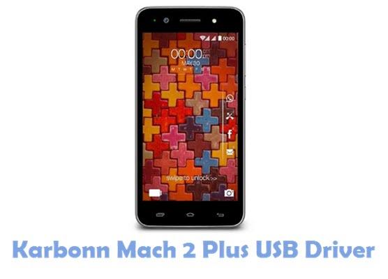 Download Karbonn Mach 2 Plus USB Driver