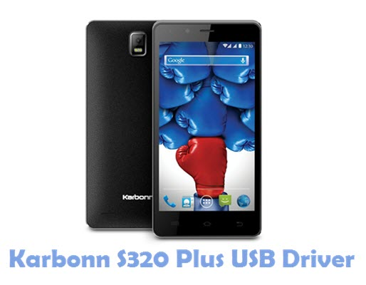 Download Karbonn S320 Plus USB Driver