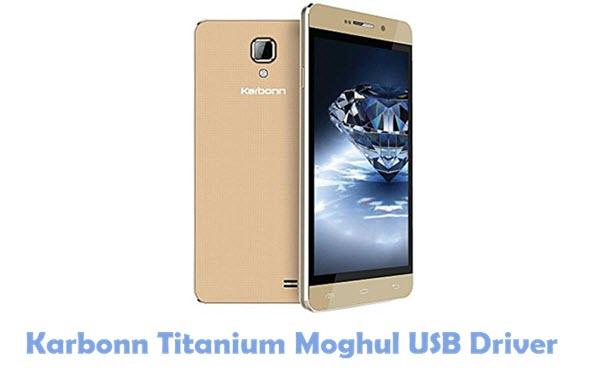 Download Karbonn Titanium Moghul USB Driver