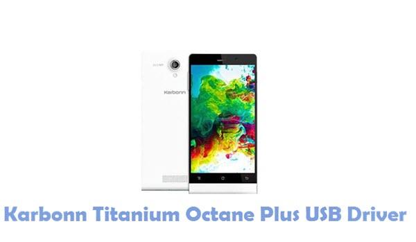 Download Karbonn Titanium Octane Plus USB Driver