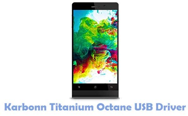Download Karbonn Titanium Octane USB Driver