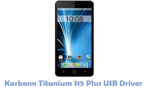 Download Karbonn Titanium S15 Plus USB Driver