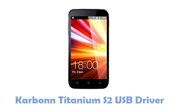 Download Karbonn Titanium S2 USB Driver