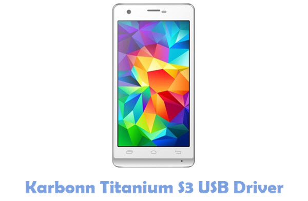Download Karbonn Titanium S3 USB Driver