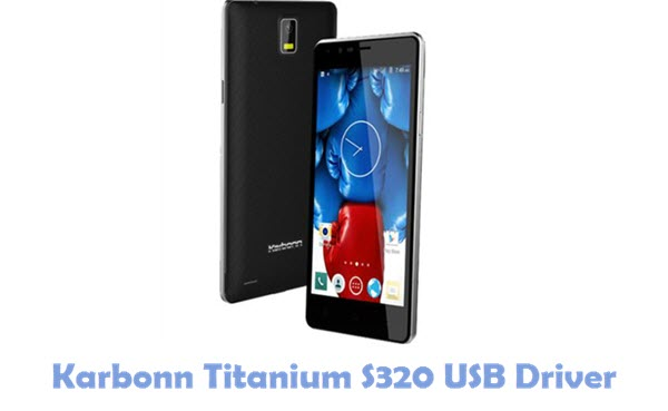 Download Karbonn Titanium S320 USB Driver