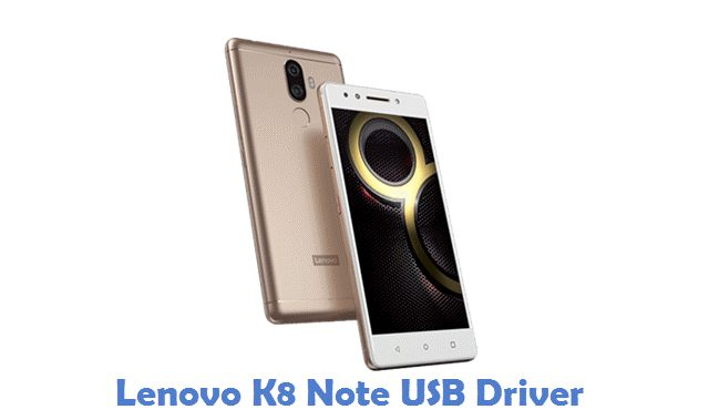 Download Lenovo K8 Note USB Driver | All USB Drivers