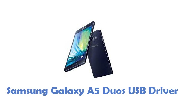 Samsung Galaxy A5 Duos USB Driver