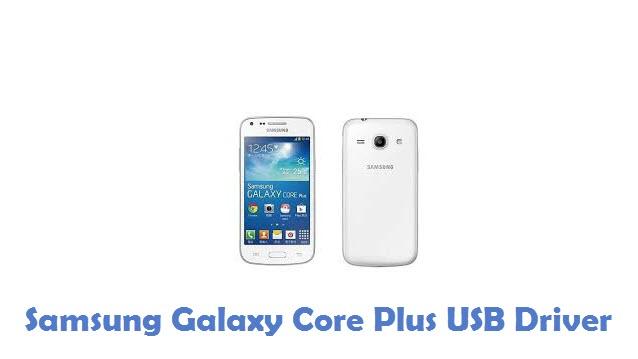 Samsung Galaxy Core Plus USB Driver
