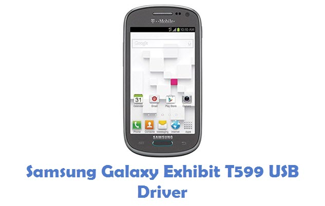 Samsung Galaxy Exhibit T599 USB Driver