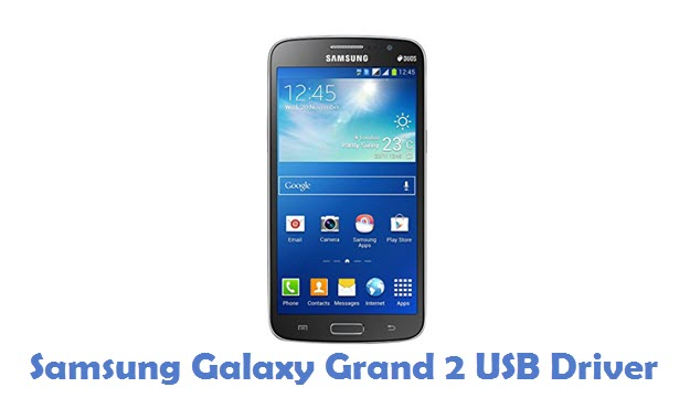 Samsung Galaxy Grand 2 USB Driver