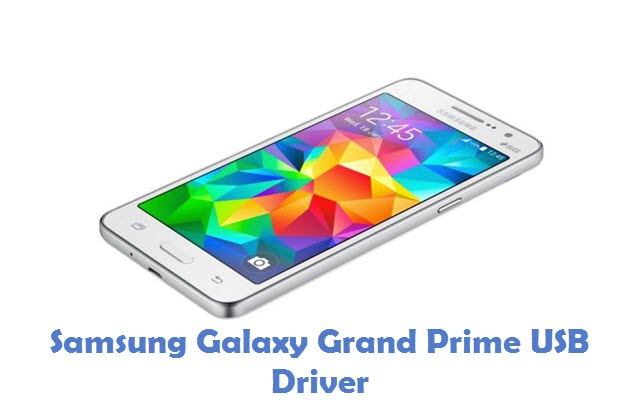 Samsung Galaxy Grand Prime USB Driver
