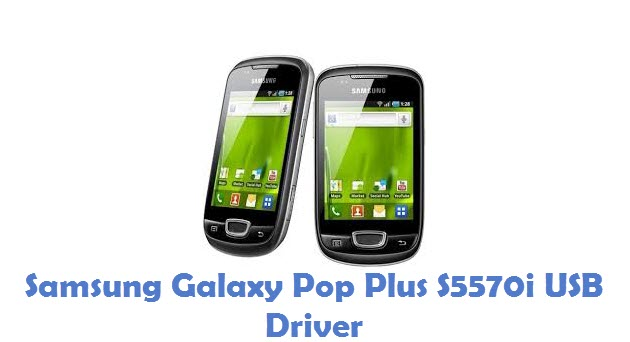 Samsung Galaxy Pop Plus S5570i USB Driver