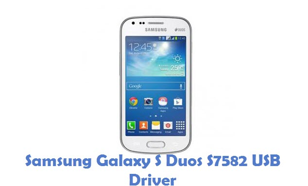 Samsung Galaxy S Duos S7582 USB Driver