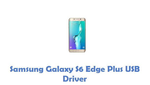 Samsung Galaxy S6 Edge Plus USB Driver