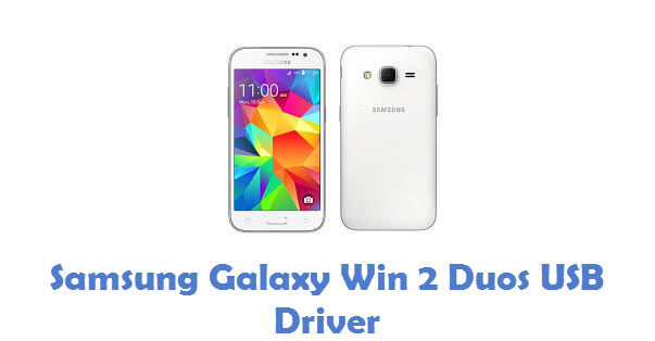 Samsung Galaxy Win 2 Duos USB Driver