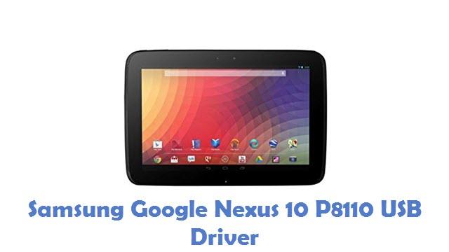 Samsung Google Nexus 10 P8110 USB Driver